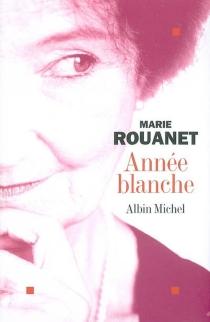 Année blanche - MarieRouanet