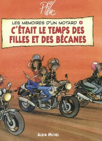 Les mémoires d'un motard - Ptiluc