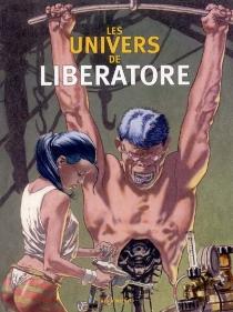 Les univers de Liberatore - TaninoLiberatore