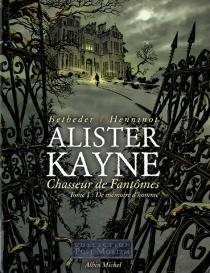 Alister Kayne, chasseur de fantômes - StéphaneBetbeder