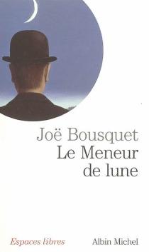 Le meneur de lune - JoëBousquet