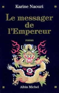 Le messager de l'empereur - KarineNaouri