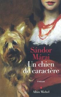Un chien de caractère - SandorMarai
