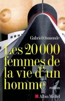 Les 20.000 femmes de la vie d'un homme - GabrielOsmonde