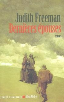 Dernières épouses - JudithFreeman