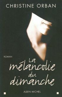 La mélancolie du dimanche - ChristineOrban