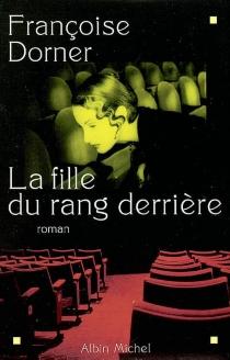La fille du rang derrière - FrançoiseDorner
