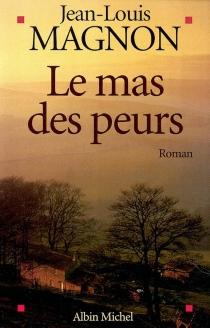 Le mas des peurs - Jean-LouisMagnon