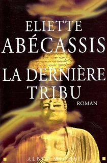 La dernière tribu - ElietteAbécassis