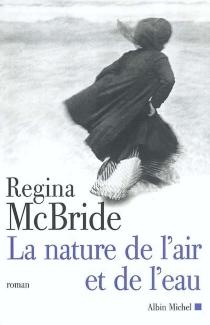 La nature de l'air et de l'eau - ReginaMcBride