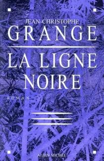 La ligne noire - Jean-ChristopheGrangé