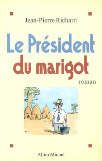 Le président du marigot - Jean-PierreRichard