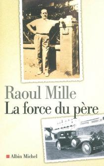 La force du père - RaoulMille