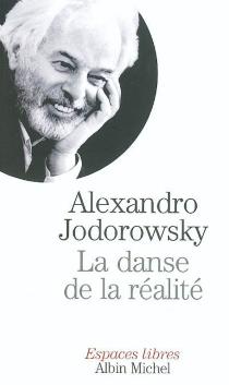 La danse de la réalité - AlexandroJodorowsky