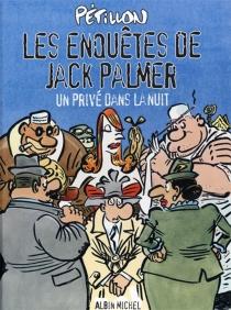 Les enquêtes de Jack Palmer - RenéPétillon