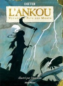 L'Ankou : voyage au pays des morts - Dieter