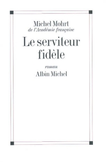 Le serviteur fidèle - MichelMohrt
