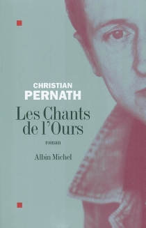 Les chants de l'ours - Christian Pernath