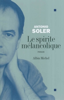 Le spirite mélancolique - AntonioSoler