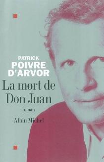 La mort de don Juan - PatrickPoivre d'Arvor