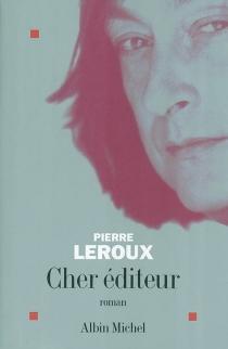 Cher éditeur - PierreLeroux