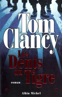 Les dents du tigre - Tom Clancy