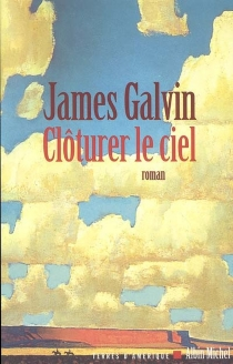 Clôturer le ciel - JamesGalvin