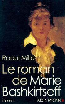 Le roman de Marie Bashkirtseff - RaoulMille