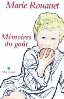 Mémoires du goût - MarieRouanet