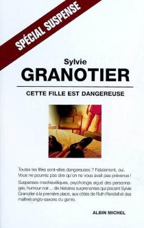 Cette fille est dangereuse - SylvieGranotier