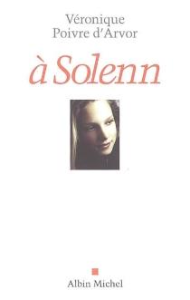 A Solenn - VéroniquePoivre d'Arvor
