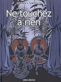 Ne touchez à rien - FrédéricBézian
