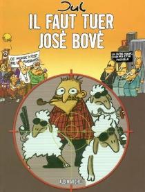 Il faut tuer José Bové - Jul