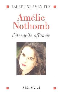 Amélie Nothomb : l'éternelle affamée - LaurelineAmanieux