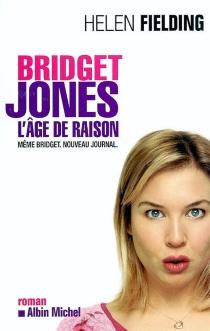 Bridget Jones : l'âge de raison : même Bridget, nouveau journal - HelenFielding