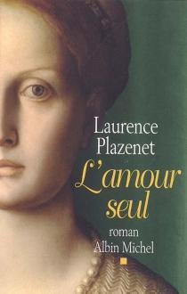 L'amour seul - LaurencePlazenet