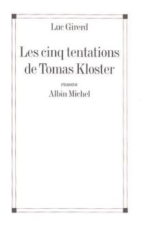 Les cinq tentations de Thomas Kloster - LucGirerd