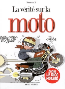 La vérité sur la moto - Monsieur B.
