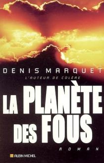 La planète des fous - DenisMarquet