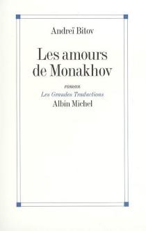 Les amours de Monakhov - AndreïBitov