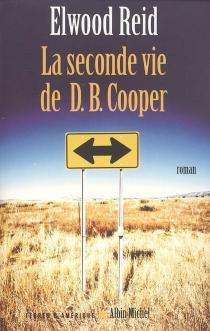 La seconde vie de D.B. Cooper - ElwoodReid