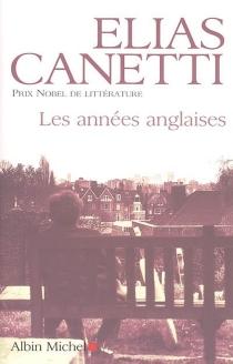 Les années anglaises - EliasCanetti