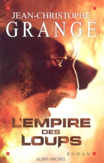 L'empire des loups - Jean-ChristopheGrangé