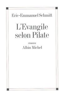 L'Evangile selon Pilate| Suivi de Journal d'un roman volé - Éric-EmmanuelSchmitt