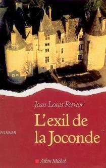 L'exil de la Joconde - Jean-LouisPerrier