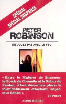 Ne jouez pas avec le feu - PeterRobinson