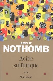 Acide sulfurique - AmélieNothomb