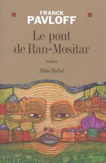 Le pont de Ran-Mositar - FranckPavloff