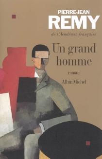 Un grand homme - Pierre-JeanRemy