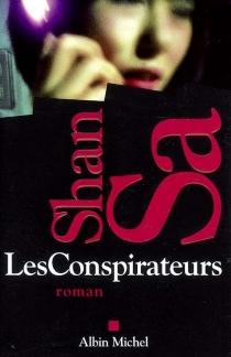 Les conspirateurs - Shan Sa